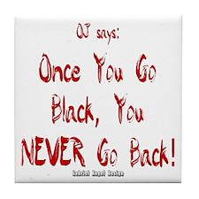 Once You Go Black Tile Coaster
