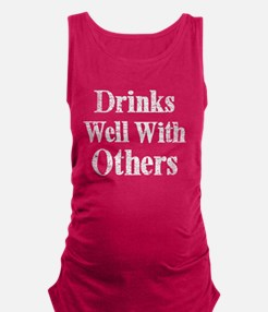 Vintage Drinks Well With Others Maternity Tank Top
