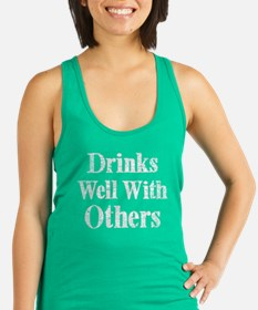 Vintage Drinks Well With Others Racerback Tank Top