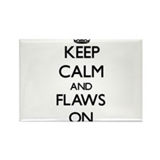 Keep Calm and Flaws ON Magnets
