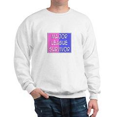 'Major League Survivor' Sweatshirt
