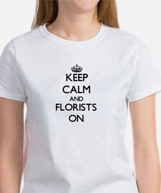 Keep Calm and Florists ON T-Shirt