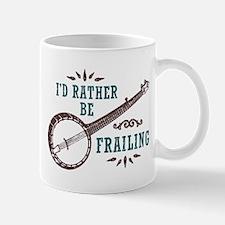 I'd Rather Be Frailing Mug