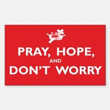 Pray, Hope, and Dont Worry Decal