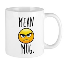 Mean Mug Mugs