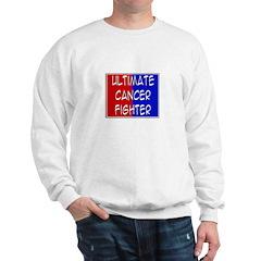 'Ultimate Cancer Fighter' Sweatshirt