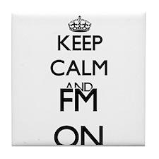 Keep Calm and Fm ON Tile Coaster