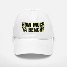 HOW MUCH YA BENCH? Baseball Baseball Cap