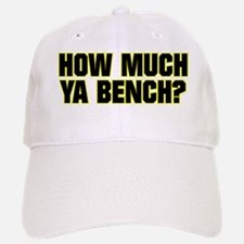 HOW MUCH YA BENCH? Cap