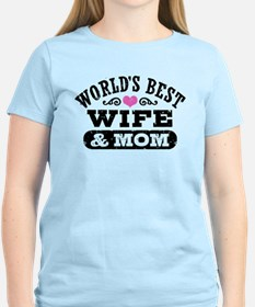 World's Best Wife & Mom T-Shirt