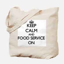 Keep Calm and Food Service ON Tote Bag
