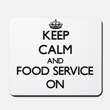 Keep Calm and Food Service ON Mousepad