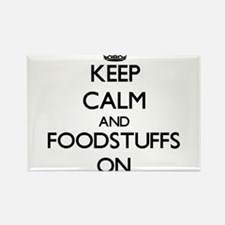 Keep Calm and Foodstuffs ON Magnets