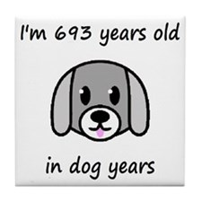 99 dog years 2 - 2 Tile Coaster