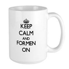 Keep Calm and Formen ON Mugs