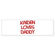 Kaiden Loves Daddy Bumper Bumper Sticker