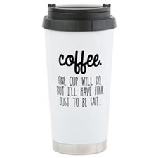 One Cup Will Do Thermos Mug
