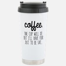 One Cup Will Do Travel Mug