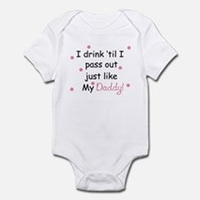 Drink Pass out just like Daddy Infant Bodysuit