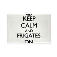 Keep Calm and Frigates ON Magnets