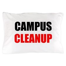 Campus Cleanup Pillow Case