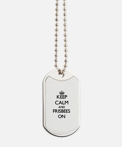Keep Calm and Frisbees ON Dog Tags