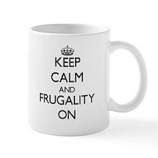 Keep Calm and Frugality ON Mugs