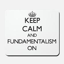 Keep Calm and Fundamentalism ON Mousepad