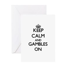 Keep Calm and Gambles ON Greeting Cards