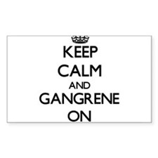 Keep Calm and Gangrene ON Decal