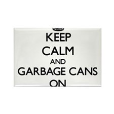 Keep Calm and Garbage Cans ON Magnets