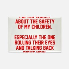 Safety of my children Rectangle Magnet