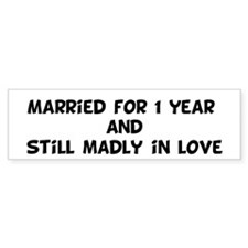 Married for 1 year and st Bumper Bumper Sticker
