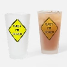 Baby I'm Bored Drinking Glass