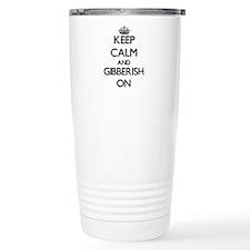 Keep Calm and Gibberish Travel Mug