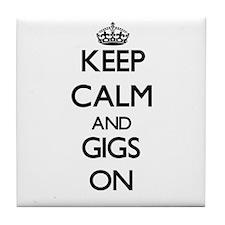 Keep Calm and Gigs ON Tile Coaster