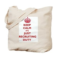 Keep Calm it's Just Recruiting Duty Tote Bag