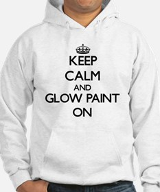 Keep Calm and Glow Paint ON Hoodie