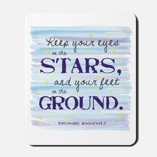 Keep Your Eyes On the Stars Mousepad