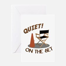 Quiet On Set Greeting Cards