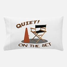 Quiet On Set Pillow Case