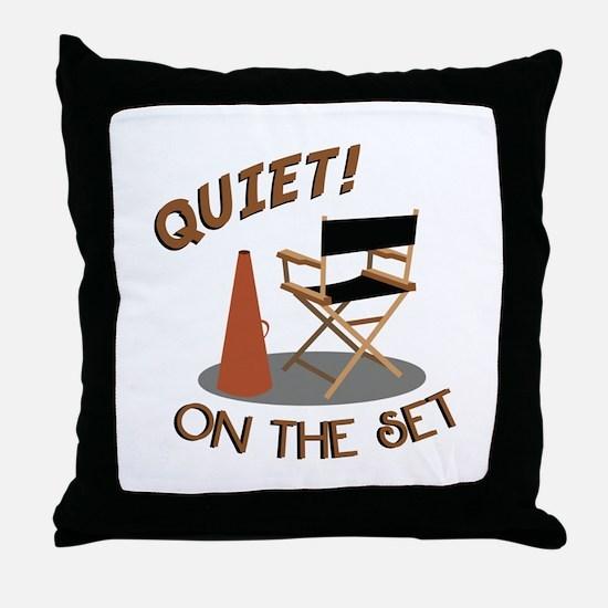 Quiet On Set Throw Pillow