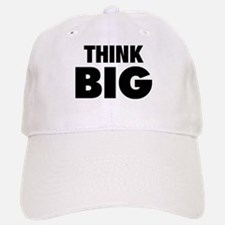 Think Big Baseball Baseball Cap