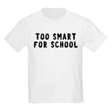 Too Smart T-Shirt