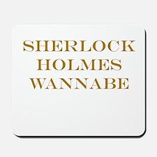 Sherlock Holmes Wannabe Mousepad