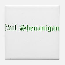 Evil Shenanigans Tile Coaster