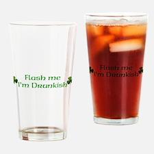 Flash me Im Drunkish Drinking Glass