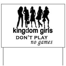 kingdom girls Yard Sign