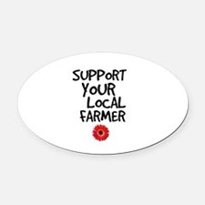 Support Local Farmer Oval Car Magnet