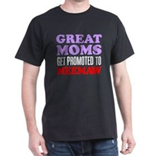 Great Moms Promoted Meemaw T-Shirt